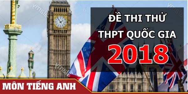 Đề thi thử THPT Quốc gia môn Anh 2018