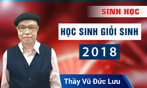 Khóa: Học sinh giỏi Sinh - 2018