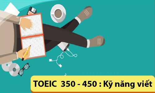 TOEIC 350-450: Kỹ năng viết (WRITING)