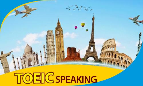 TOEIC 650 - 900: Kỹ năng nói (SPEAKING)