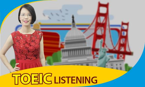 TOEIC 450-650: Kỹ năng nghe (LISTENING)