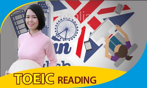 TOEIC 650-900: Kỹ năng đọc (READING)