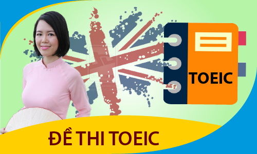 TOEIC 650 - 900: 10 đề thi toeic
