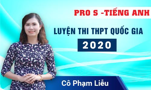 Pro S . Luyện thi THPT Quốc Gia 2020 môn Tiếng Anh