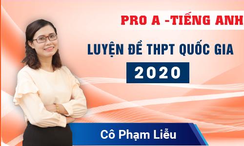 Pro A: Luyện đề THPT Quốc Gia 2020 môn Tiếng Anh