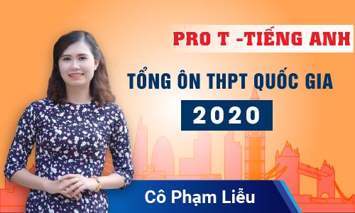Pro T: Tổng ôn THPT Quốc Gia 2020