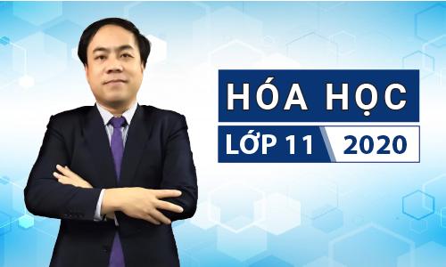 Hóa học 11 khóa 2020 - thầy Nguyễn Anh Tuấn