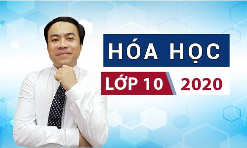 Khóa Hóa Học 10 - 2020