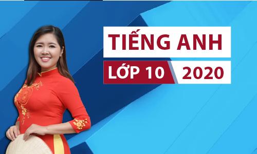 Tiếng Anh 10 khóa 2020 - Cô Phan Điệu (Sgk cũ)
