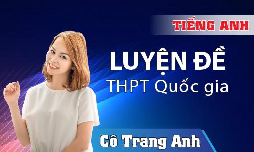 Pro A: Luyện đề THPT Quốc Gia 2020 môn Tiếng Anh cô Trang Anh
