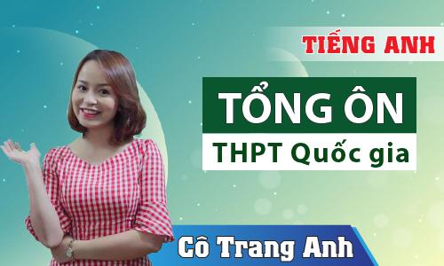 Pro T: Tổng ôn THPT Quốc Gia 2020 môn Tiếng Anh cô Trang Anh