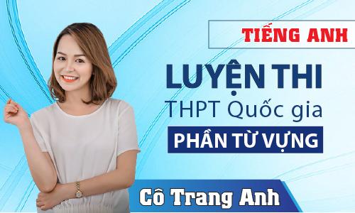 Pro S: Luyện thi THPT Quốc Gia 2020 môn Tiếng Anh cô Trang Anh - Từ vựng