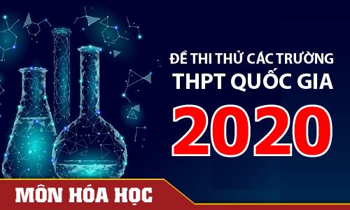 Đề thi thử THPT Quốc gia các trường & Sở GD môn Hóa học