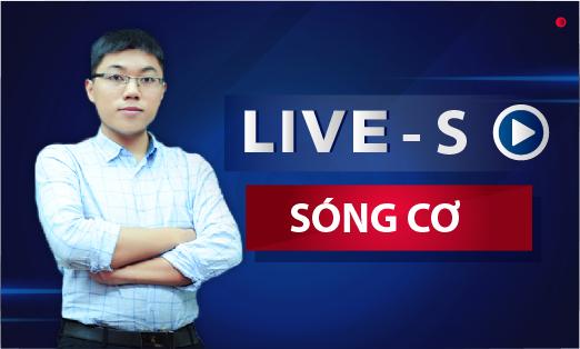 Live S - Sóng + Ôn tập HK1 + Điện xoay chiều
