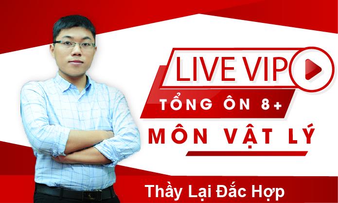 Live T:  Tổng ôn 8+ môn Vật lý