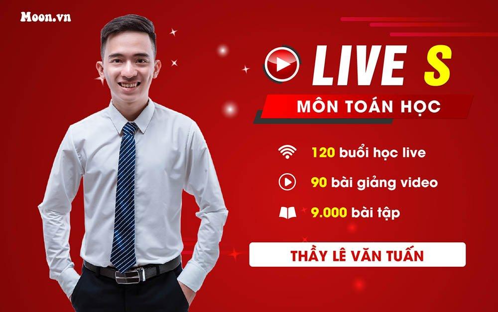 Live S : Luyện thi THPT QG 2021 Toán  -Thầy Lê Văn Tuấn
