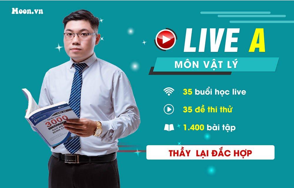 Live A : Luyện 35 đề chuẩn môn môn Vật Lý  2021