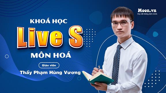 Live S : Live S - Luyện thi THPT QG 2021 Hóa học