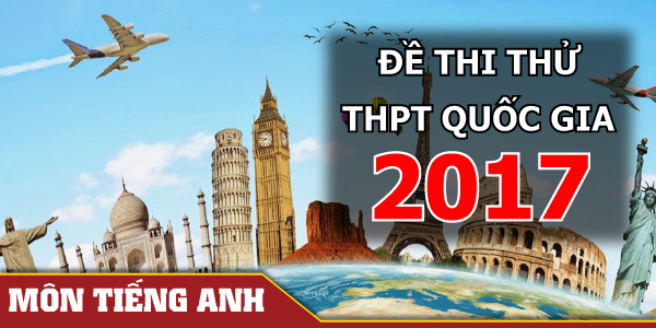 Đề thi thử THPT Quốc gia 2017 - TIẾNG ANH